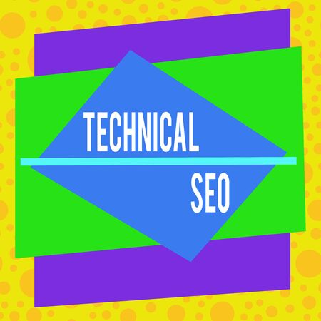 Text sign showing Technical Seo. Business photo showcasing Optimization of website that doesn t involve the content part Asymmetrical uneven shaped format pattern object outline multicolour design