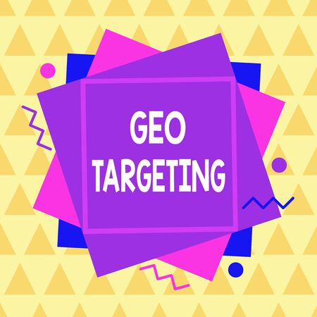 Conceptual hand writing showing Geo Targeting. Concept meaning method of determining the geolocation of a website visitor Asymmetrical format pattern object outline multicolor design