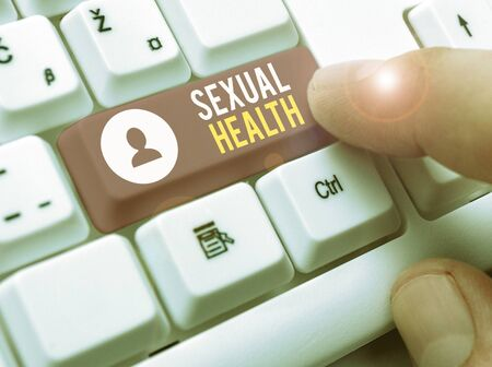 Word writing text Sexual Health. Business photo showcasing Ability to embrace and enjoy sexuality throughout our lives