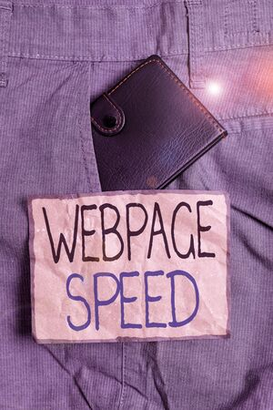 Handwriting text writing Webpage Speed. Conceptual photo how quickly users are able to see and interact with content Small little wallet inside man trousers front pocket near notation paper Imagens