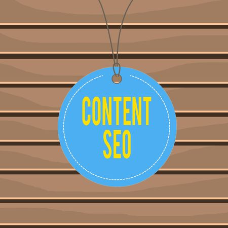 Conceptual hand writing showing Content Seo. Concept meaning creating webpage content to rank high in the search engines Label string round empty tag colorful background small shape