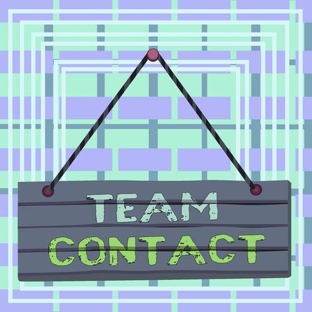 Text sign showing Team Contact. Business photo text The interaction of the individuals on a team or group Wood plank nail pin string board colorful background wooden panel fixed