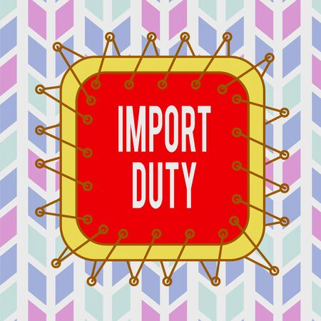 Conceptual hand writing showing Import Duty. Concept meaning tax imposed by a government on goods from other countries Asymmetrical uneven shaped pattern object multicolour design