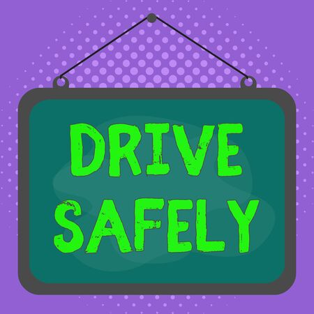 Conceptual hand writing showing Drive Safely. Concept meaning you should follow the rules of the road and abide laws Asymmetrical uneven shaped pattern object multicolour design