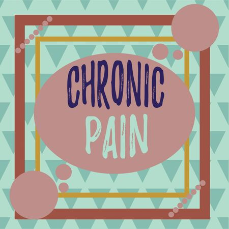 Conceptual hand writing showing Chronic Pain. Concept meaning pain that is ongoing and usually lasts longer than six months Asymmetrical format pattern object outline multicolor design