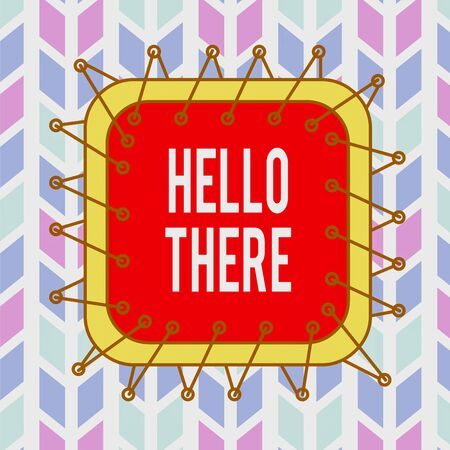 Conceptual hand writing showing Hello There. Concept meaning a way to get someone s is attention more strongly upon greeting Asymmetrical uneven shaped pattern object multicolour design