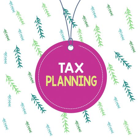 Handwriting text Tax Planning. Conceptual photo man of financial situation or plan from a tax perspective Badge circle label string rounded empty tag colorful background small shape Stockfoto