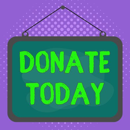 Conceptual hand writing showing Donate Today. Concept meaning time to give money or goods to help a demonstrating or organization Asymmetrical uneven shaped pattern object multicolour design
