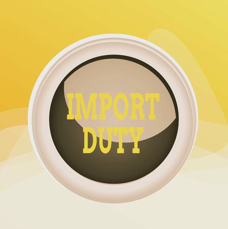 Writing note showing Import Duty. Business concept for tax imposed by a government on goods from other countries Colored sphere switch center background middle round shaped Archivio Fotografico