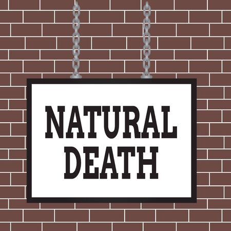 Text sign showing Natural Death. Business photo showcasing occurring in the course of nature and from natural causes Whiteboard rectangle frame empty space attached surface chain blank panel