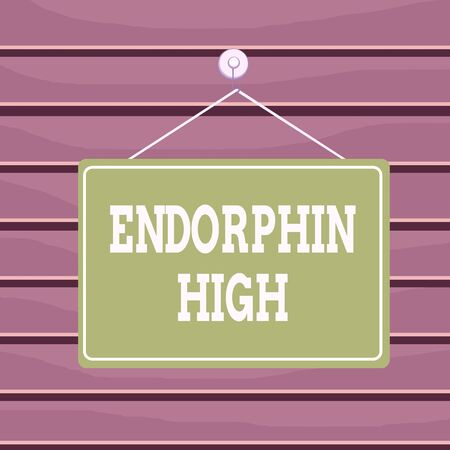 Conceptual hand writing showing Endorphin High. Concept meaning trigger a positive feeling in the body like that of morphine Memo reminder empty board attached background rectangle