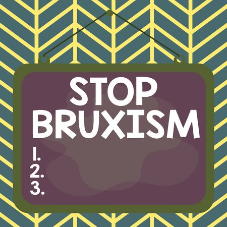 Handwriting text Stop Bruxism. Conceptual photo put an end to a condition which you grind or clench the teeth Asymmetrical uneven shaped format pattern object outline multicolour design