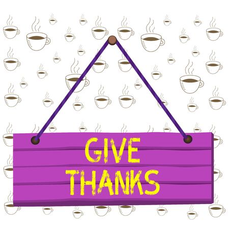 Writing note showing Give Thanks. Business concept for express gratitude or show appreciation Acknowledge the kindness Wood plank nail pin string board colorful background wooden panel fixed