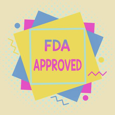 Writing note showing Fda Approved. Business concept for FDA agreed the product or formula is safe and or effective Asymmetrical format pattern object outline multicolor design