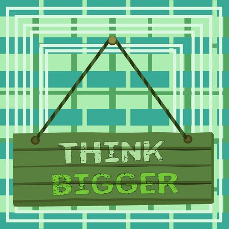 Text sign showing Think Bigger. Business photo text being able to dream and visualise what you can achieve Wood plank nail pin string board colorful background wooden panel fixed