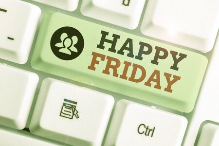 Conceptual hand writing showing Happy Friday. Concept meaning Greetings on Fridays because it is the end of the work week