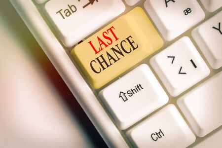 Word writing text Last Chance. Business photo showcasing final opportunity to achieve or acquire something you want