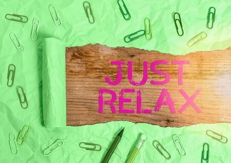 Handwriting text writing Just Relax. Conceptual photo to rest or do something that is enjoyable and stress free