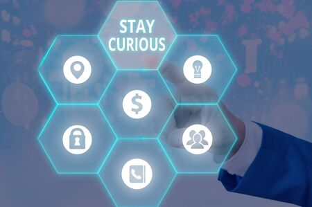 Text sign showing Stay Curious. Business photo showcasing attention through being inexplicable or highly unusual