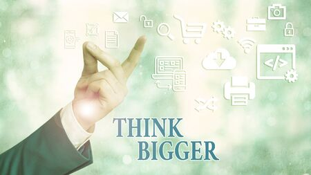 Text sign showing Think Bigger. Business photo showcasing being able to dream and visualise what you can achieve