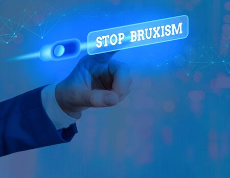 Word writing text Stop Bruxism. Business photo showcasing put an end to a condition which you grind or clench the teeth