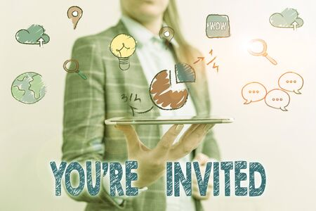 Word writing text You Re Invited. Business photo showcasing make a polite friendly request to someone go somewhere