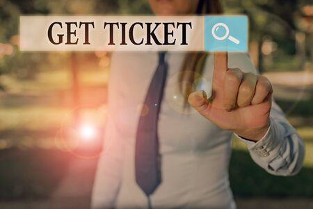 Writing note showing Get Ticket. Business concept for to have printed paper that permits entry to an event or show