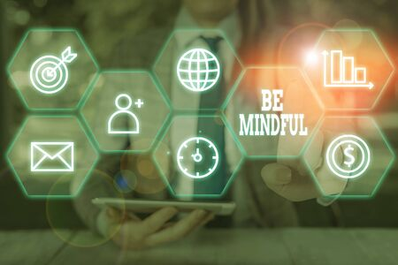 Text sign showing Be Mindful. Business photo showcasing paying close attention to or being conscious of something 版權商用圖片