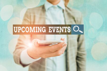 Conceptual hand writing showing Upcoming Events. Concept meaning thing that will happens or takes place soon planned occasion Stock Photo