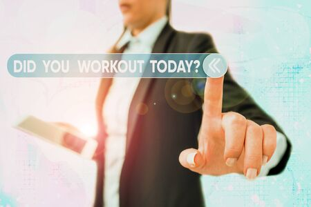 Writing note showing Did You Workout Today. Business concept for asking if made session physical exercise