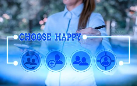 Writing note showing Choose Happy. Business concept for ability to create real and lasting happiness for yourself