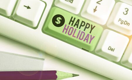 Writing note showing Happy Holiday. Business concept for a greeting or farewell before a holiday season begins