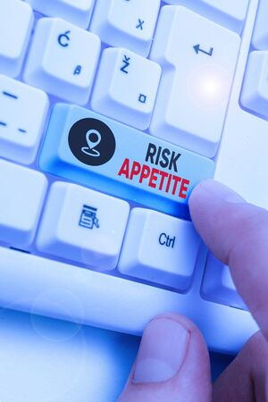 Handwriting text Risk Appetite. Conceptual photo the level of risk an organization is prepared to accept