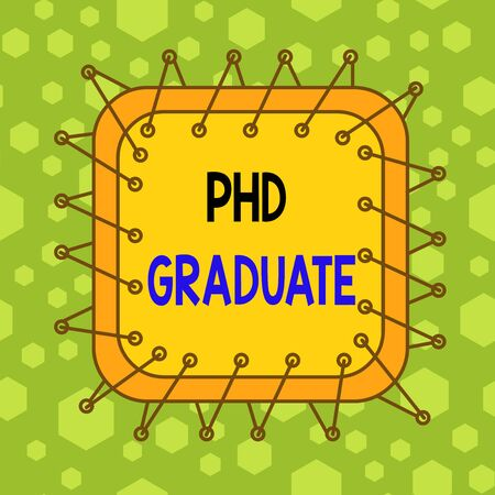 Writing note showing Phd Graduate. Business concept for highest university degree that is conferred after a course Asymmetrical uneven shaped pattern object multicolour design