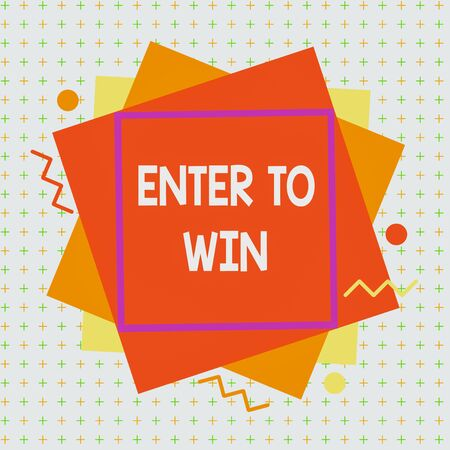 Handwriting text Enter To Win. Conceptual photo exchanging something value for prize chance winning prize Asymmetrical uneven shaped format pattern object outline multicolour design