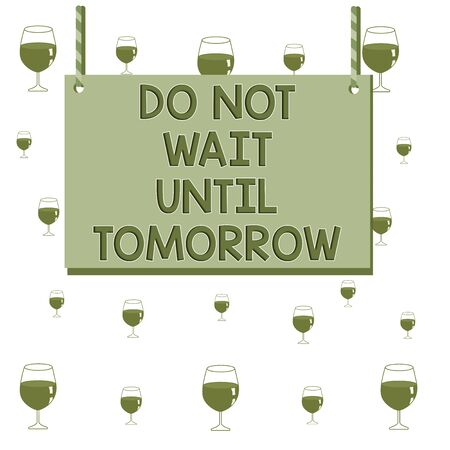 Text sign showing Do Not Wait Until Tomorrow. Business photo text needed to do it right away Urgent Better do now Wooden board wood rectangle shape empty frame fixed colorful striped string