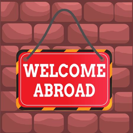 Handwriting text Welcome Abroad. Conceptual photo something that you say when someone gets on ship Board attached string color black yellow frame empty blank rectangle shape
