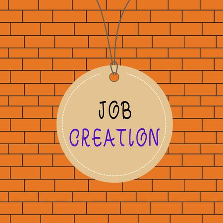 Text sign showing Job Creation. Business photo text the provision of new opportunities for paid employment Badge circle label string rounded empty tag colorful background small shape