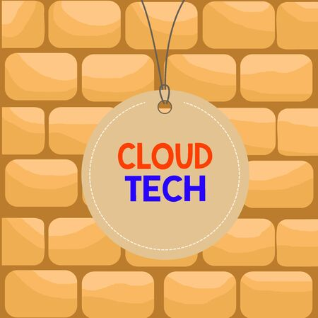 Handwriting text writing Cloud Tech. Conceptual photo storing and accessing data and programs over the Internet Badge circle label string rounded empty tag colorful background small shape