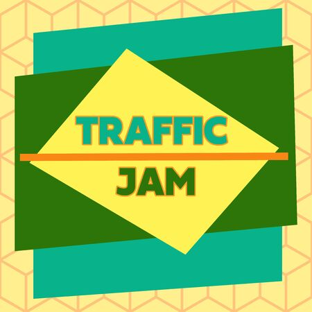 Text sign showing Traffic Jam. Business photo text a large number of vehicles close together and unable to move Asymmetrical uneven shaped format pattern object outline multicolour design