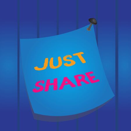 Writing note showing Just Share. Business concept for to have or use something at the same time as someone else Curved reminder paper memo nailed colorful surface pin frame Stockfoto