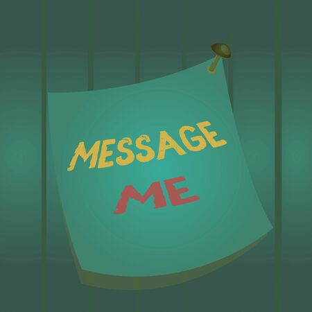 Writing note showing Message Me. Business concept for To ask someone to send you a short text from one mobile device Curved reminder paper memo nailed colorful surface pin frame