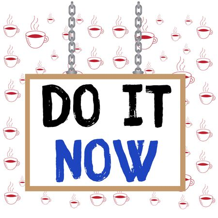 Writing note showing Do It Now. Business concept for not hesitate and start working or doing stuff right away Whiteboard rectangle frame attached surface chain panel