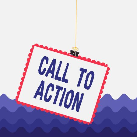 Conceptual hand writing showing Call To Action. Concept meaning exhortation do something in order achieve aim with problem Stamp stuck binder clip square color frame rounded tip
