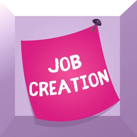 Conceptual hand writing showing Job Creation. Concept meaning the provision of new opportunities for paid employment Curved reminder paper memo nailed colorful surface pin frame