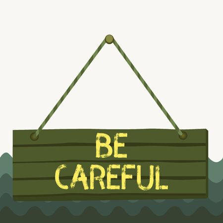 Conceptual hand writing showing Be Careful. Concept meaning making sure of avoiding potential danger mishap or harm Wood plank nail pin colorful background wooden panel fixed
