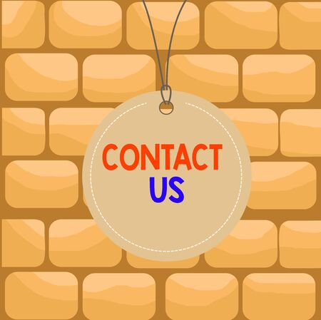 Handwriting text writing Contact Us. Conceptual photo Term used to describe reaching out with the business or demonstrating Badge circle label string rounded empty tag colorful background small shape