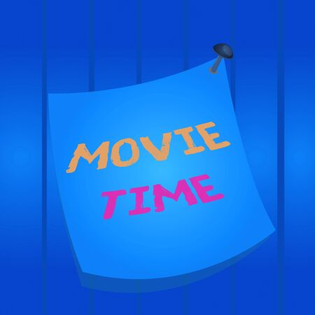 Writing note showing Movie Time. Business concept for the scheduled or actual time at which a show or film begins Curved reminder paper memo nailed colorful surface pin frame