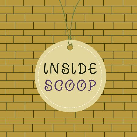 Text sign showing Inside Scoop. Business photo text Information that only an insider would have Real information Badge circle label string rounded empty tag colorful background small shape