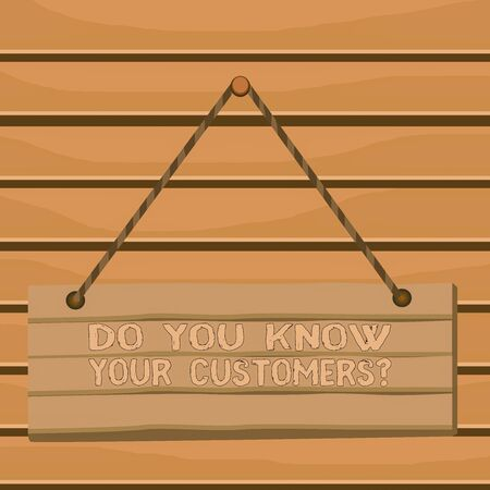 Conceptual hand writing showing Do You Know Your Customers question. Concept meaning asking to identify a customers is nature Wood plank nail pin colorful background wooden panel fixed